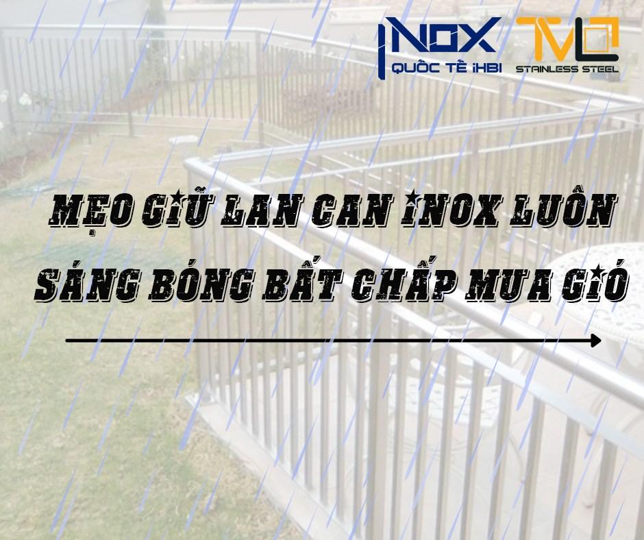Đọc kỹ các mẹo vệ sinh lan can inox để giữ vẻ bóng đẹp bất chấp thời tiết
